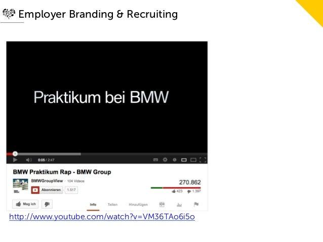 Employer Branding & RecruitingDer Praktikumsfail von BMWhttp://www.youtube.com/watch?v=VM36TAo6i5o