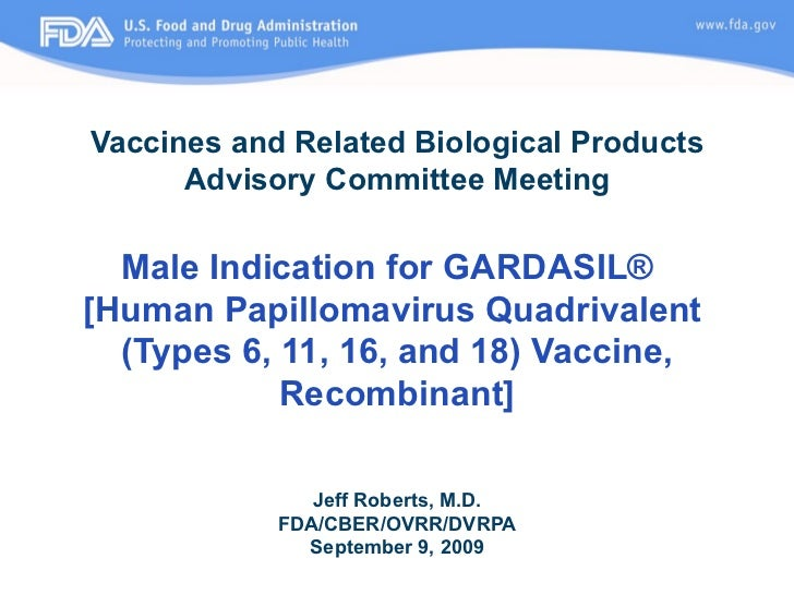 Vaccines and Related Biological Products Advisory Committee Meeting Male Indication for GARDASIL®  [Human Papillomavirus Q...