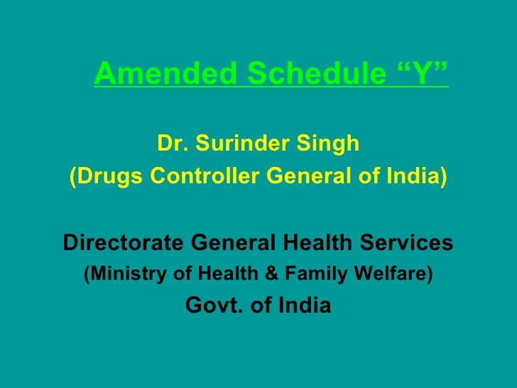 """Amended Schedule """"Y"""" Dr. Surinder Singh (Drugs Controller General of India) Directorate General Health Services (Ministry ..."""