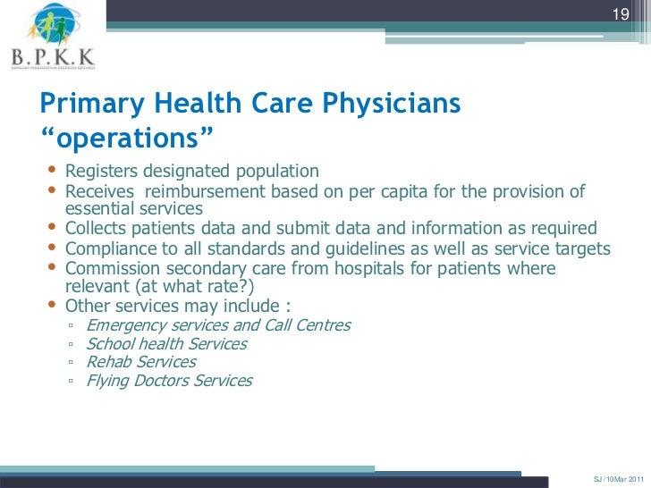 "19Primary Health Care Physicians""operations""• Registers designated population• Receives reimbursement based on per capita ..."