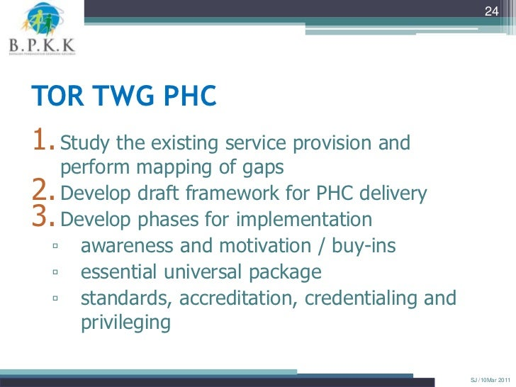 24TOR TWG PHC1. Study the existing service provision and   perform mapping of gaps2. Develop draft framework for PHC deliv...