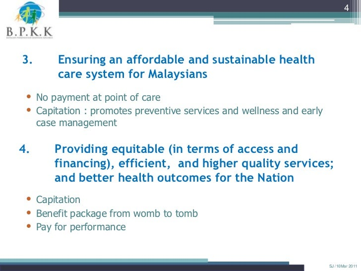 43.       Ensuring an affordable and sustainable health         care system for Malaysians • No payment at point of care •...