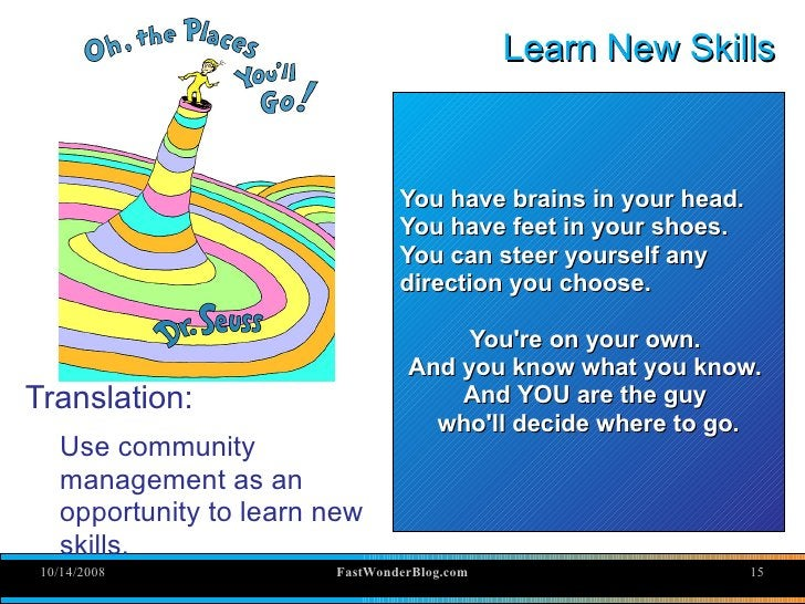 Learn New Skills                                     You have brains in your head.                                  You ha...