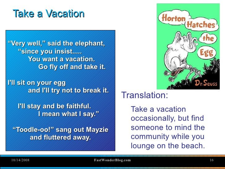 """Take a Vacation  """"Very well,"""" said the elephant,    """"since you insist.....       You want a vacation.          Go fly off ..."""