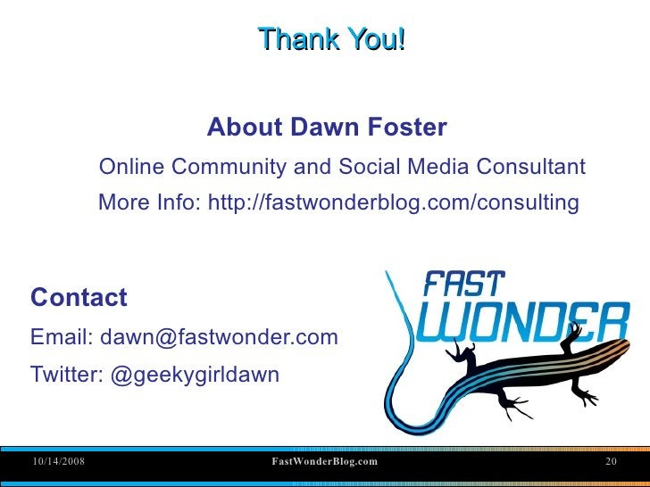 Thank You!                         About Dawn Foster              Online Community and Social Media Consultant            ...