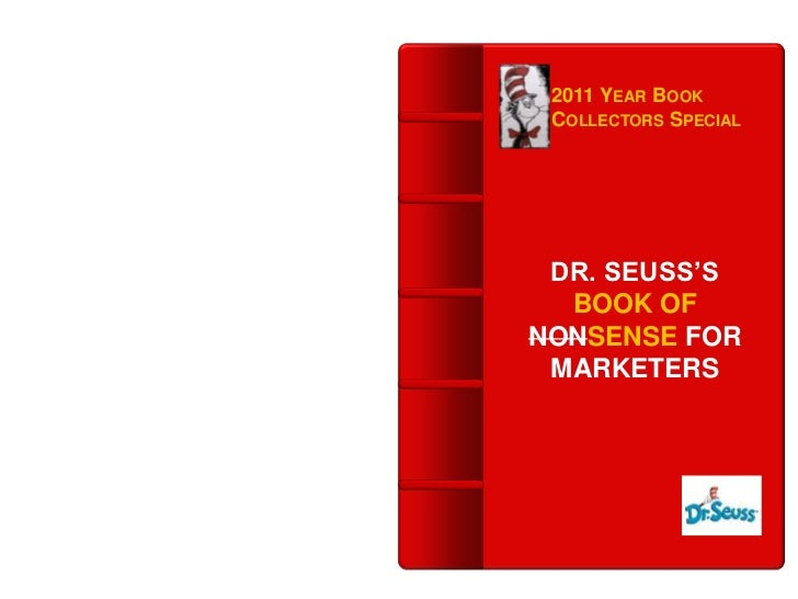 2011 YEAR BOOK COLLECTORS SPECIAL DR. SEUSS'S  BOOK OFNONSENSE FOR MARKETERS