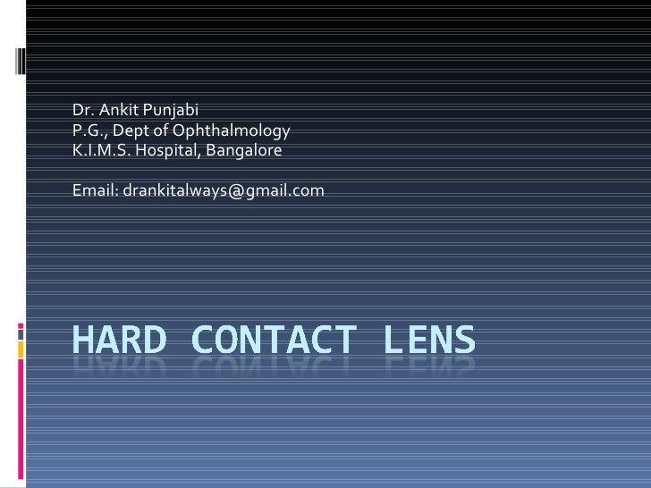 Dr. Ankit Punjabi P.G., Dept of Ophthalmology K.I.M.S. Hospital, Bangalore Email: drankitalways@gmail.com