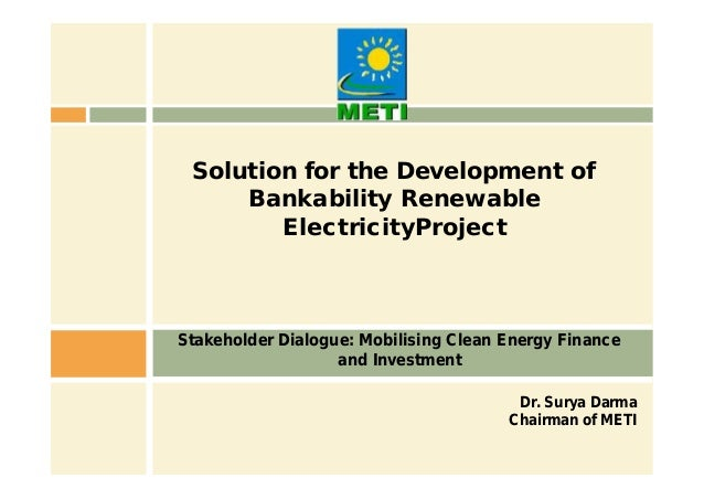 Dr. Surya Darma Chairman of METI Stakeholder Dialogue: Mobilising Clean Energy Finance and Investment Solution for the Dev...
