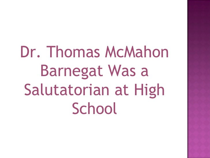 Dr. Thomas McMahon Barnegat Was a Salutatorian at High School