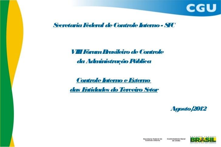 Controladoria-Geral da União- CGU    Secretaria Federal de Controle Interno - S C                                         ...