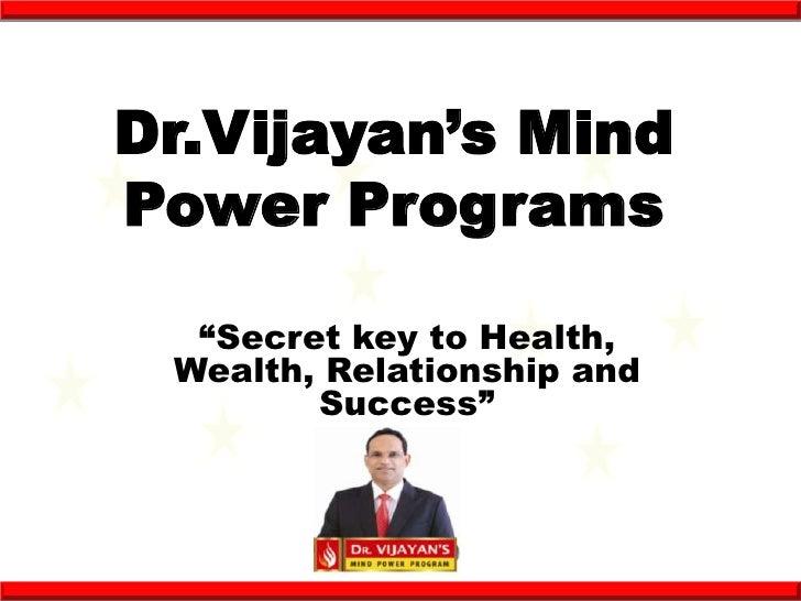 "Dr.Vijayan's MindPower Programs  ""Secret key to Health, Wealth, Relationship and        Success"""