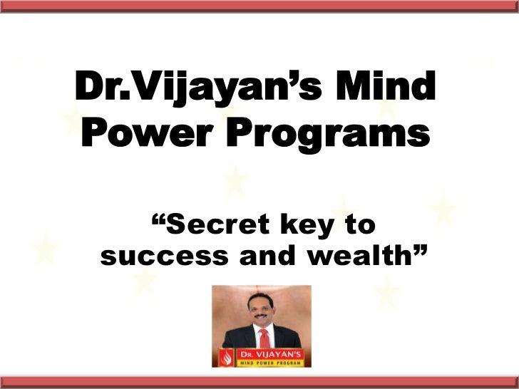 "Dr.Vijayan's MindPower Programs    ""Secret key to success and wealth"""