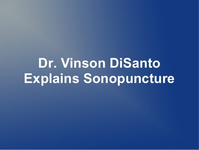 Dr. Vinson DiSantoExplains Sonopuncture