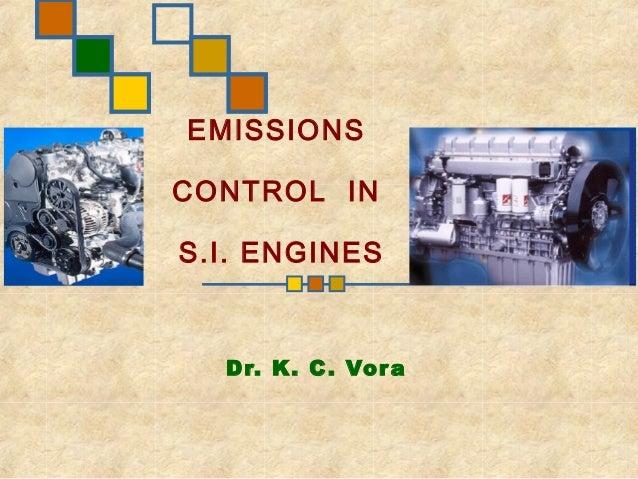 EMISSIONSCONTROL INS.I. ENGINES  Dr. K. C . Vor a