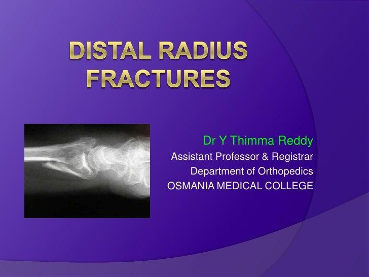 Dr Y Thimma ReddyAssistant Professor & Registrar    Department of OrthopedicsOSMANIA MEDICAL COLLEGE