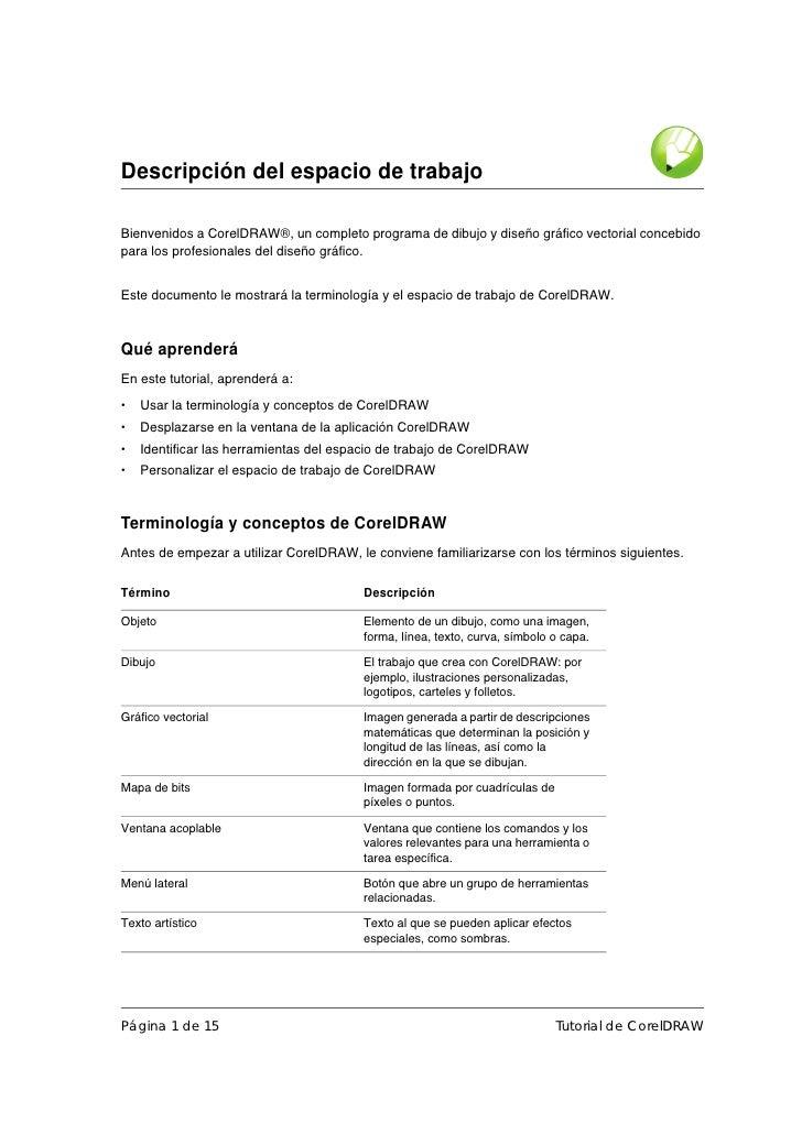 Descripción del espacio de trabajo  Bienvenidos a CorelDRAW®, un completo programa de dibujo y diseño gráfico vectorial co...
