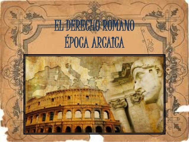 Matrimonio Romano Arcaico : Diapositivas derecho romano