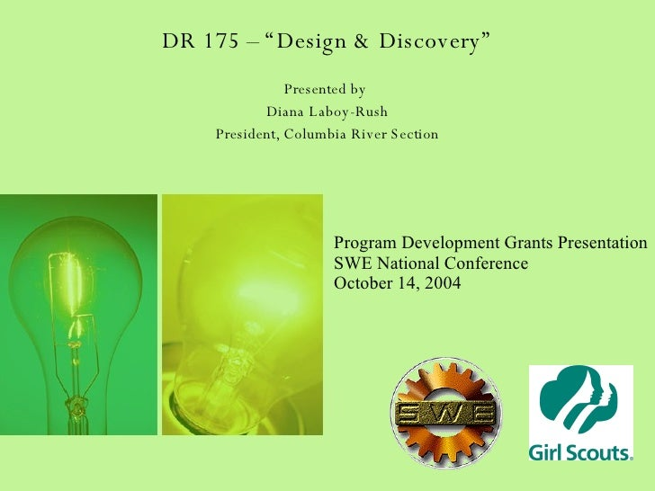 """DR 175 – """"Design & Discovery"""" Presented by  Diana Laboy-Rush President, Columbia River Section Program Development Grants ..."""