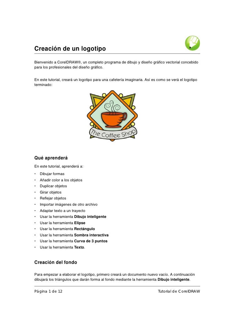 Creación de un logotipo Bienvenido a CorelDRAW®, un completo programa de dibujo y diseño gráfico vectorial concebido para ...