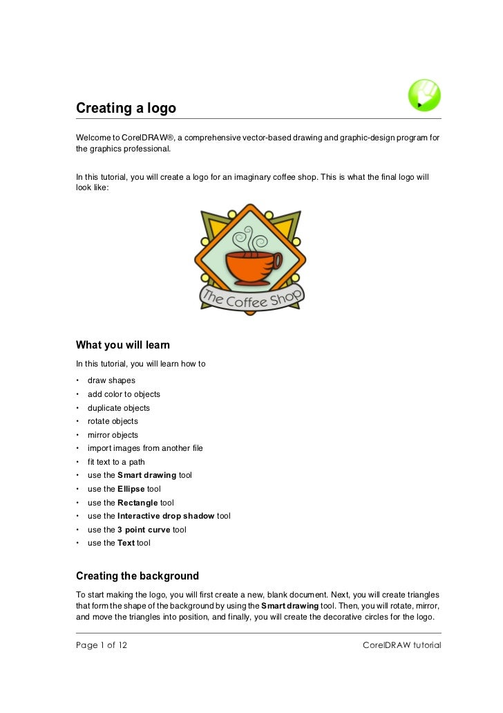 Creating a logoWelcome to CorelDRAW®, a comprehensive vector-based drawing and graphic-design program forthe graphics prof...