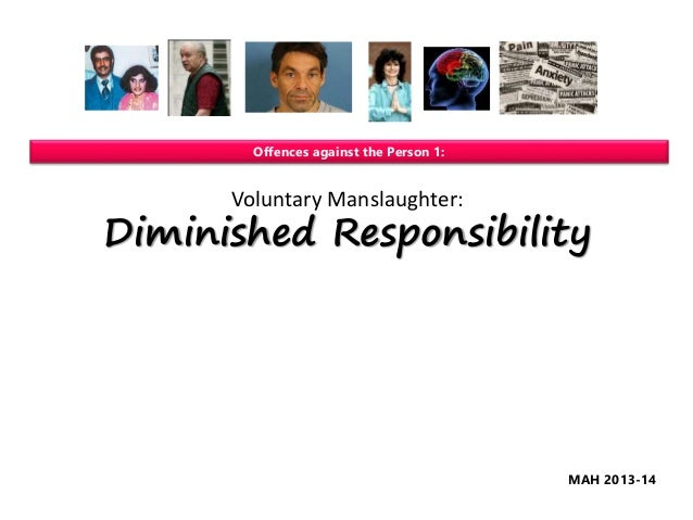 Voluntary Manslaughter: Diminished Responsibility Offences against the Person 1: MAH 2013-14