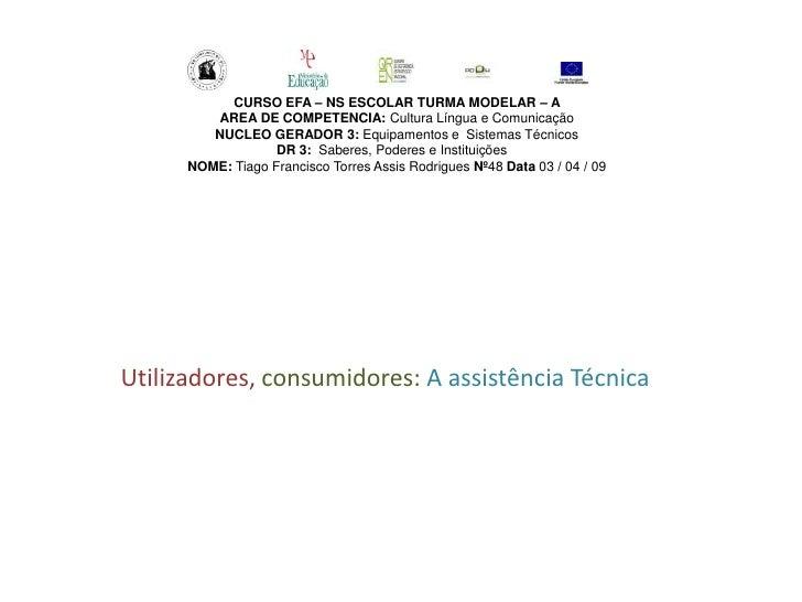 CURSO EFA – NS ESCOLAR TURMA MODELAR – A          AREA DE COMPETENCIA: Cultura Língua e Comunicação          NUCLEO GERADO...