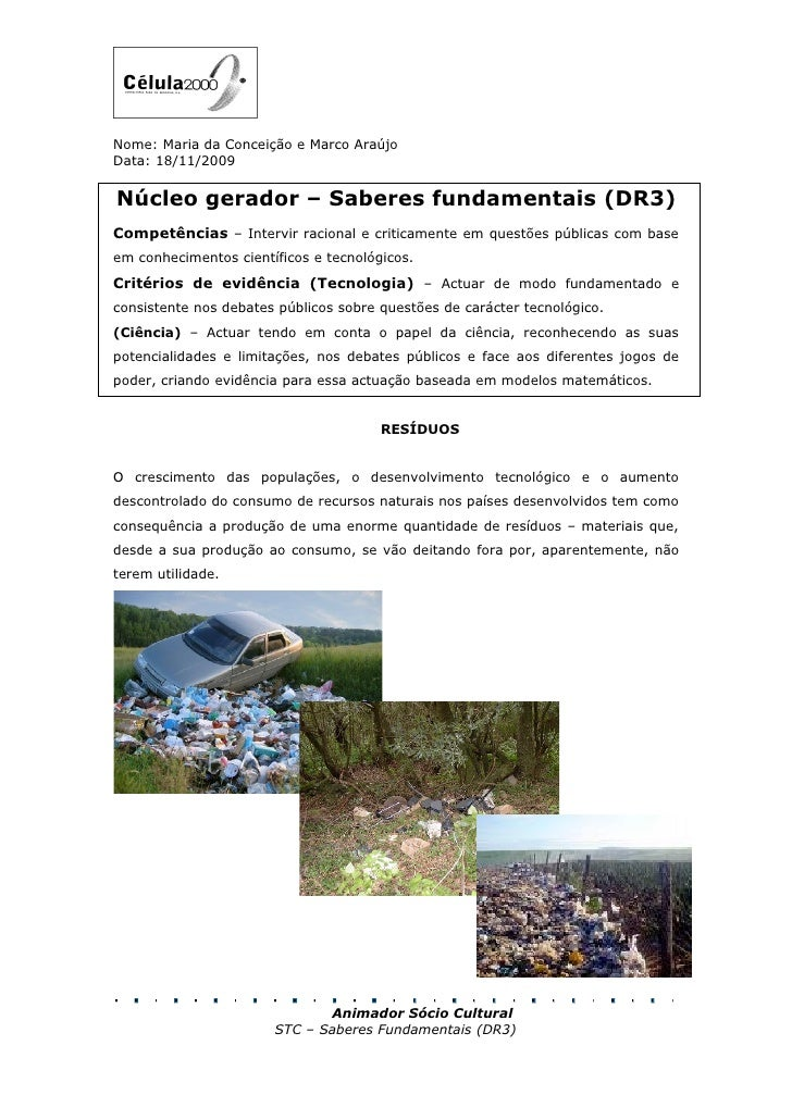 Nome: Maria da Conceição e Marco Araújo Data: 18/11/2009   Núcleo gerador – Saberes fundamentais (DR3) Competências – Inte...