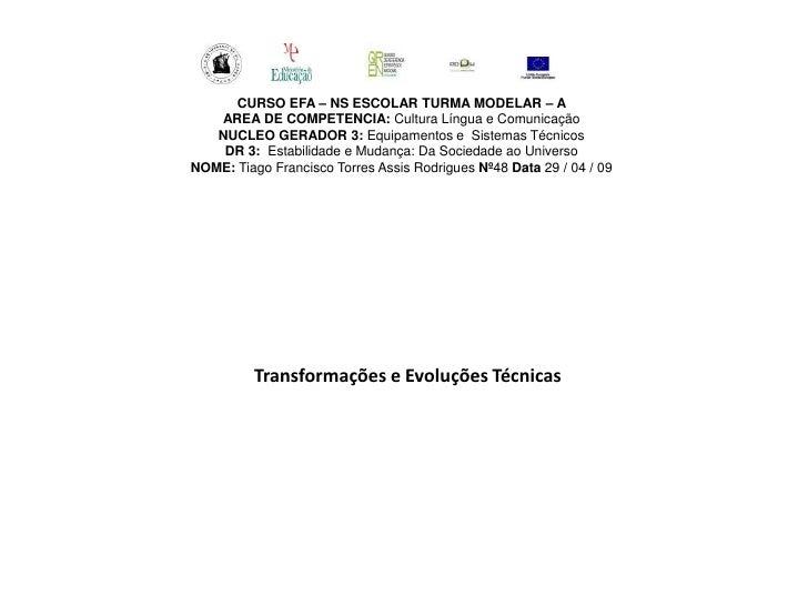 CURSO EFA – NS ESCOLAR TURMA MODELAR – A    AREA DE COMPETENCIA: Cultura Língua e Comunicação    NUCLEO GERADOR 3: Equipam...
