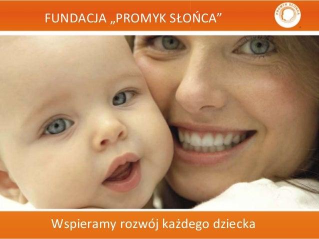 """FUNDACJA """"PROMYK SŁOŃCA""""  Wspieramy rozwój każdego dziecka"""