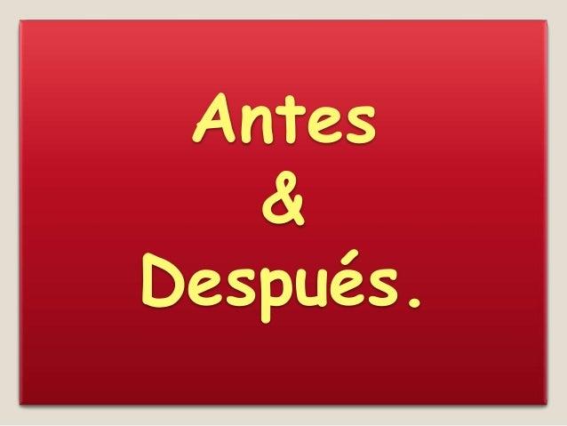 Antes   &Después.
