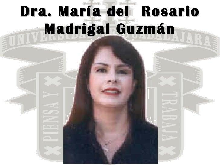 Dra. María del  Rosario Madrigal Guzmán
