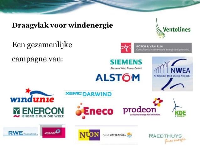 Draagvlak voor windenergie  Een gezamenlijke campagne van: