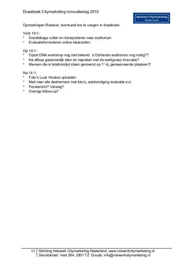 Draaiboek Citymarketing Innovatiedag 2010 Opmerkingen Roeland, eventueel toe te voegen in draaiboek: Vóór 14-1: ° Goodieba...