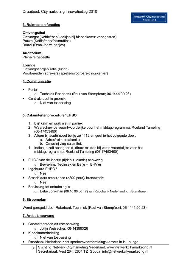 Draaiboek Citymarketing Innovatiedag 2010 3. Ruimtes en functies Ontvangsthal Ontvangst (Koffie/thee/koekjes bij binnenkom...