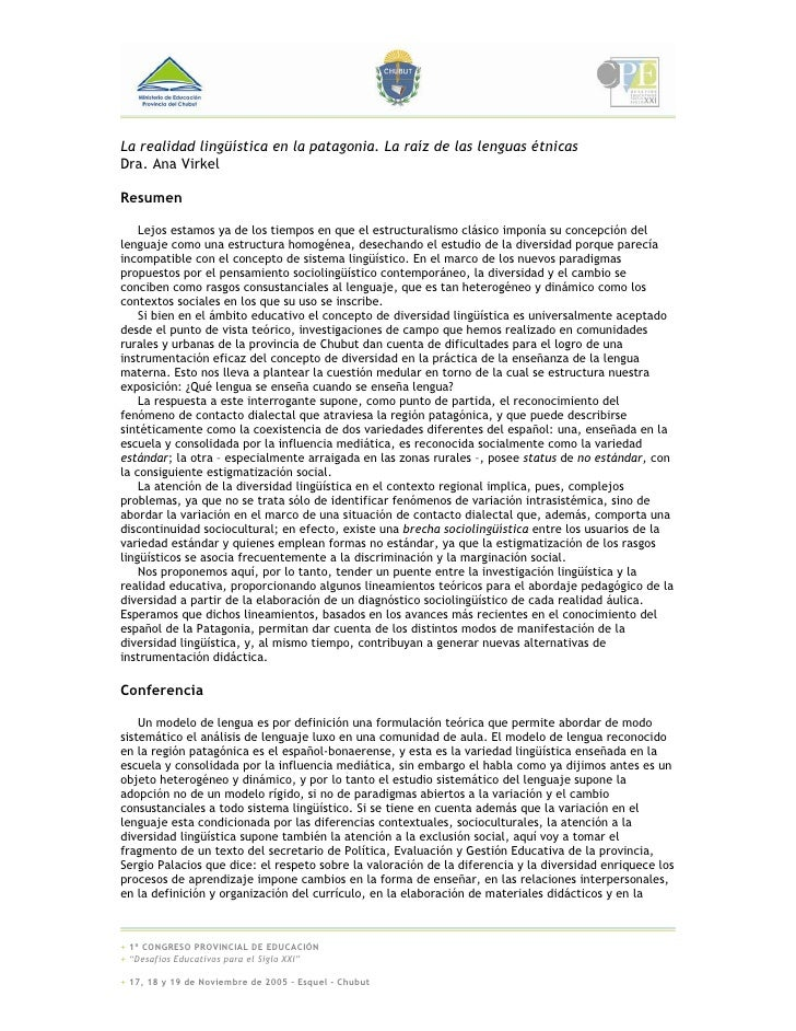 La realidad lingüística en la patagonia. La raíz de las lenguas étnicas Dra. Ana Virkel  Resumen      Lejos estamos ya de ...