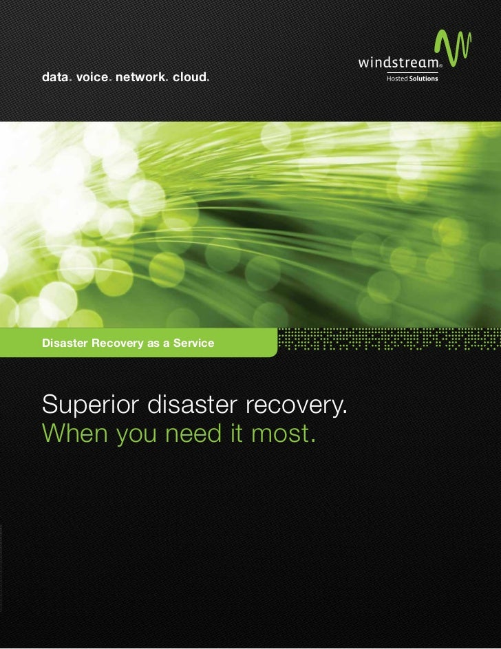 data. voice. network. cloud.Disaster Recovery as a ServiceSuperior disaster recovery.When you need it most.
