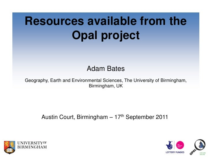 Resources available from the       Opal project                            Adam BatesGeography, Earth and Environmental Sc...