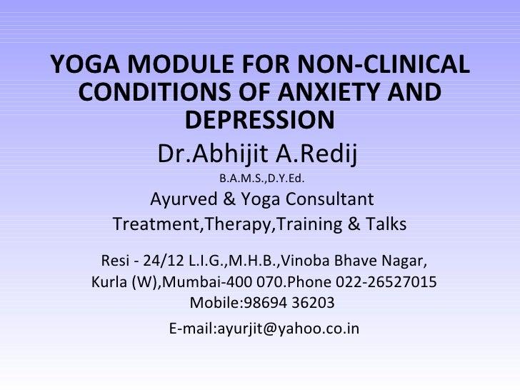 Dr.Abhijit A.Redij   B.A.M.S.,D.Y.Ed. Ayurved & Yoga Consultant Treatment,Therapy,Training & Talks  Resi - 24/12 L.I.G.,M....