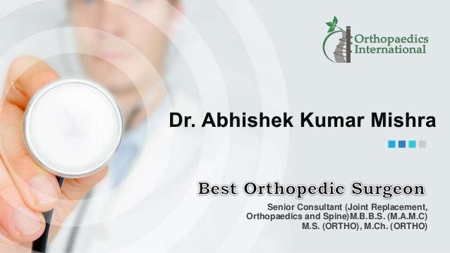 Dr  Abhishek Kumar Mishra | Orthopaedic surgeon in New Delhi