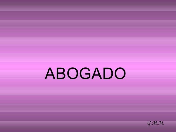 ABOGADO  G.M.M.