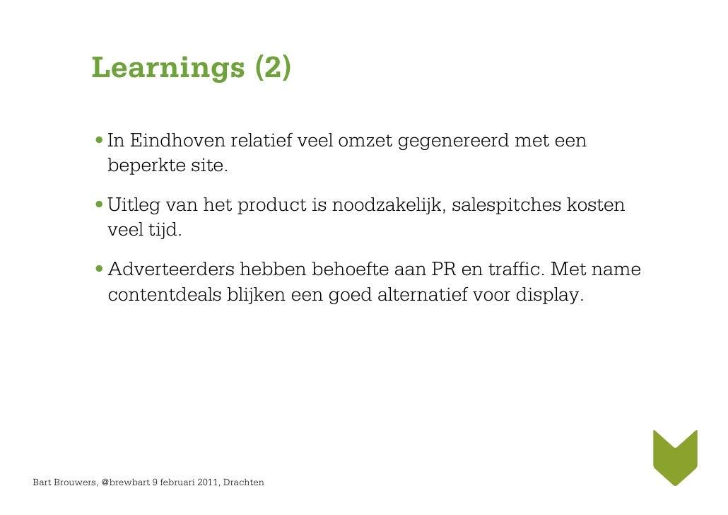 Learnings (2)             • In Eindhoven relatief veel omzet gegenereerd met een               beperkte site.             ...