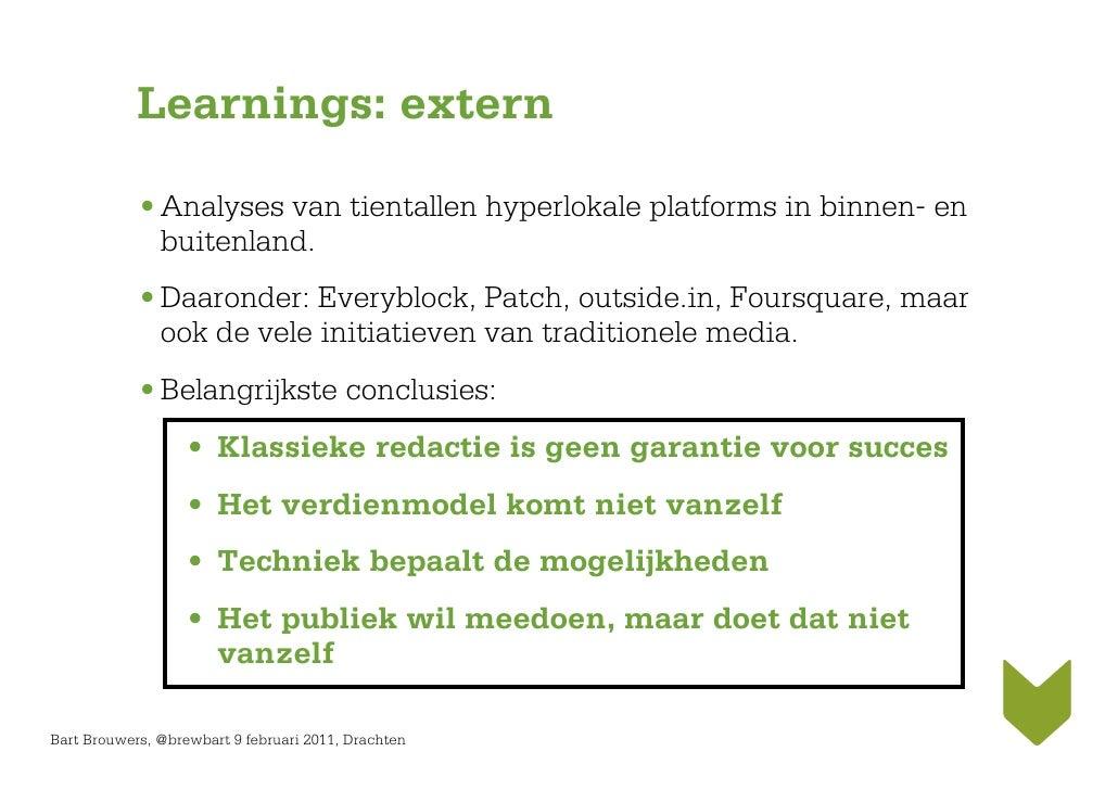 Learnings: extern            • Analyses van tientallen hyperlokale platforms in binnen- en              buitenland.       ...