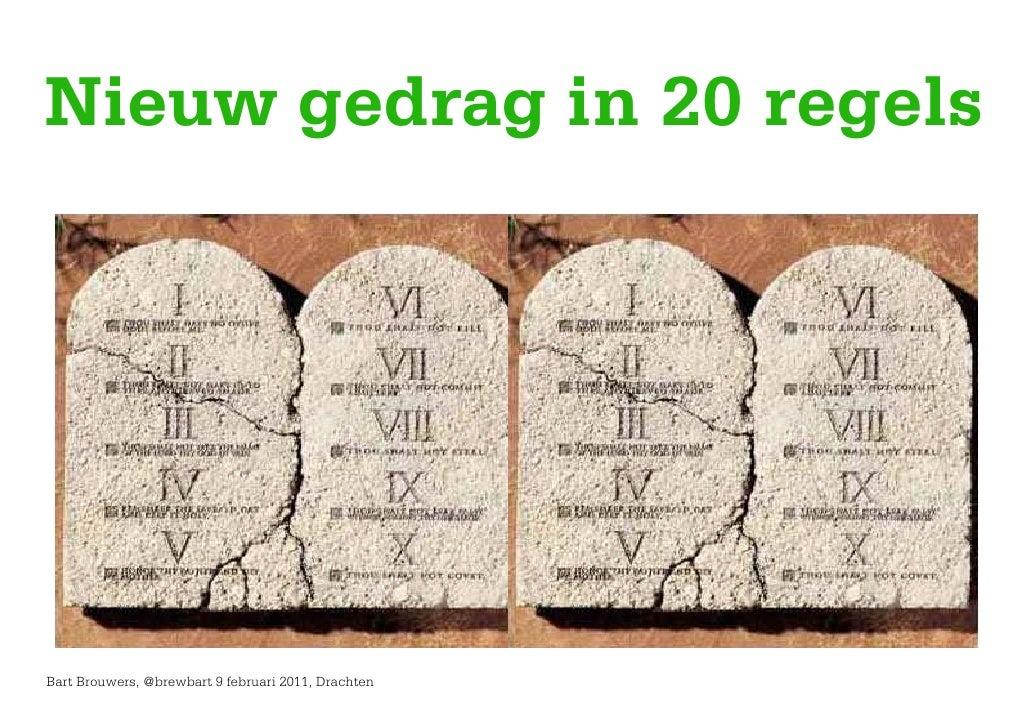 Nieuw gedrag in 20 regelsBart Brouwers, @brewbart 9 februari 2011, Drachten