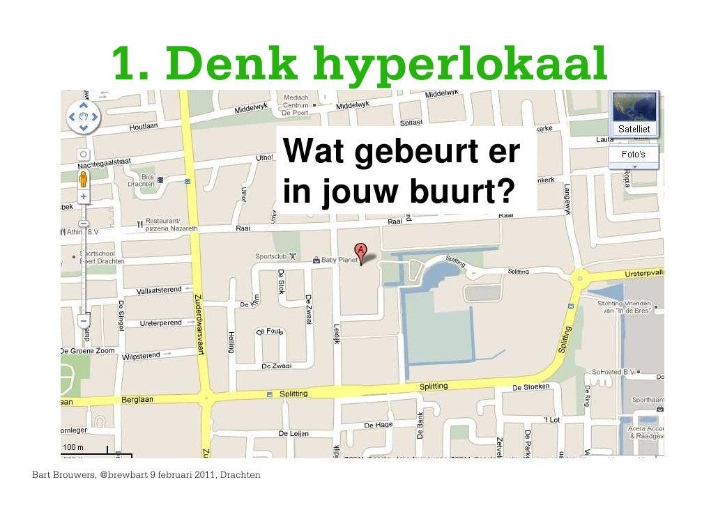 1. Denk hyperlokaal                                                     Wat gebeurt er                                    ...