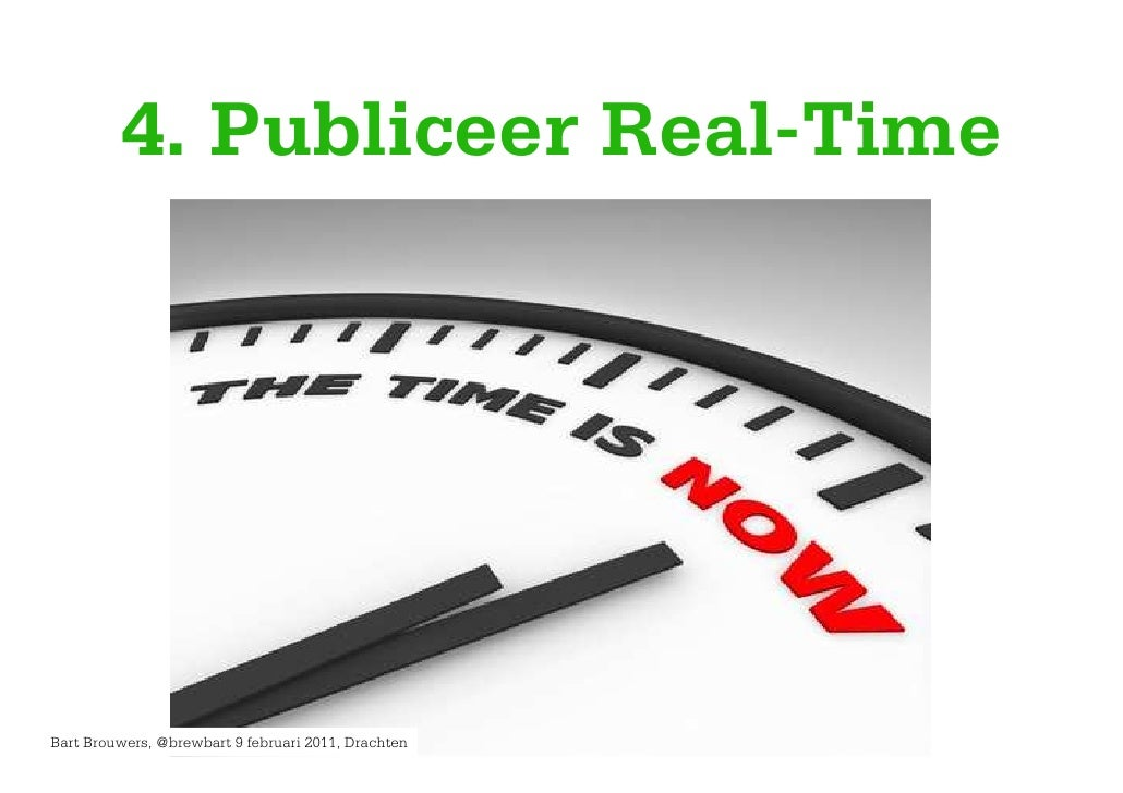 4. Publiceer Real-TimeBart Brouwers, @brewbart 9 februari 2011, Drachten