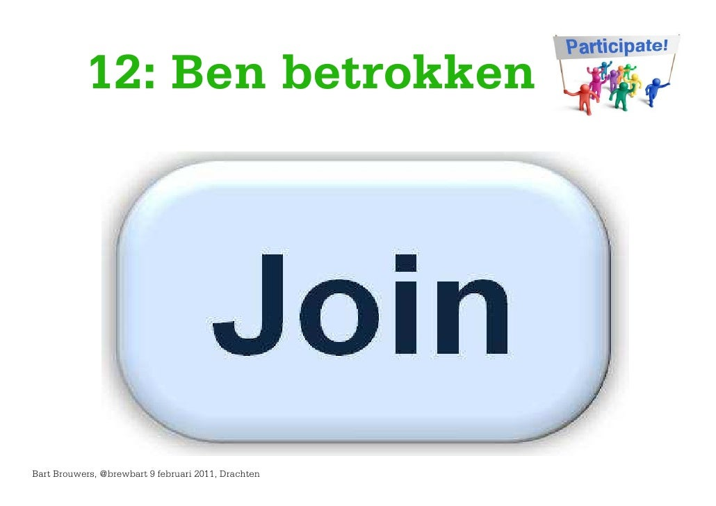 12: Ben betrokkenBart Brouwers, @brewbart 9 februari 2011, Drachten