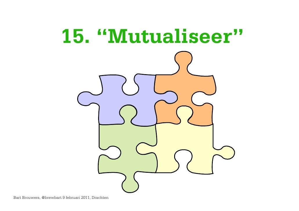 "15. ""Mutualiseer""Bart Brouwers, @brewbart 9 februari 2011, Drachten"
