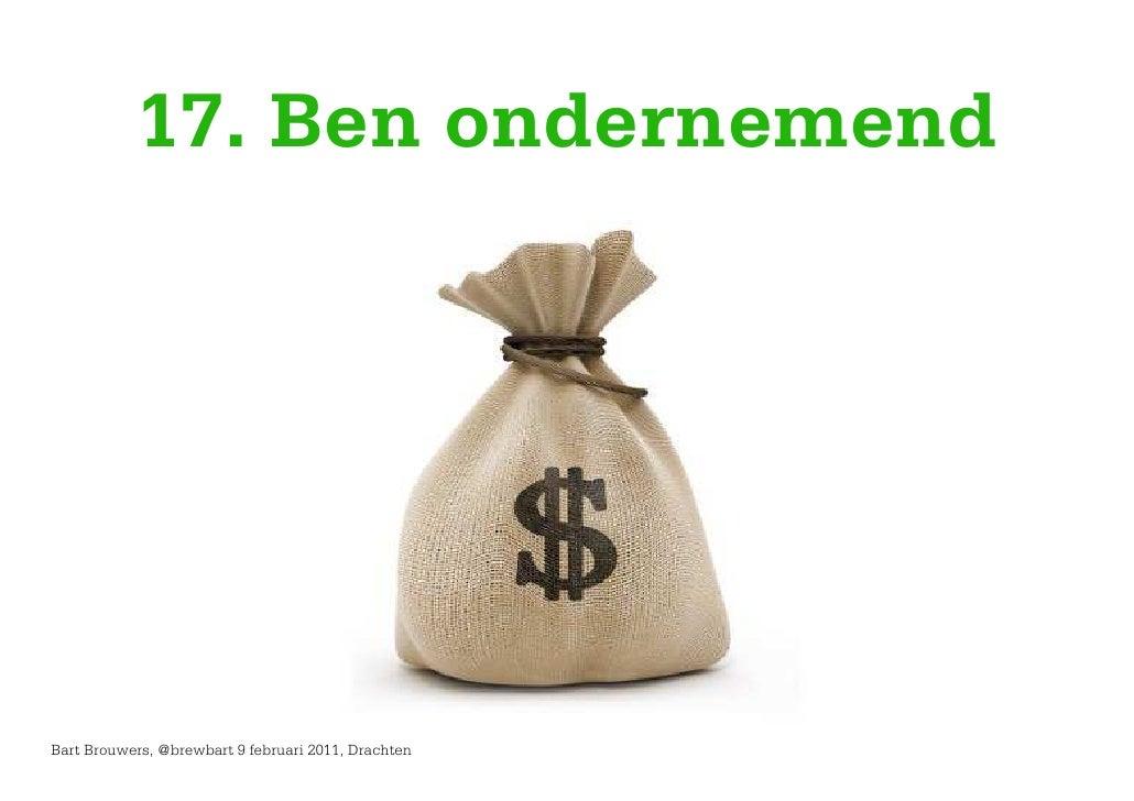 17. Ben ondernemendBart Brouwers, @brewbart 9 februari 2011, Drachten