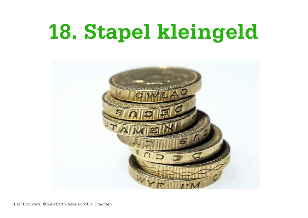 18. Stapel kleingeldBart Brouwers, @brewbart 9 februari 2011, Drachten