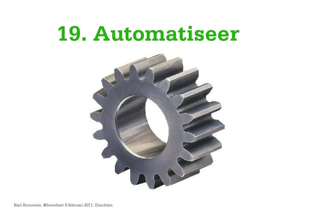 19. AutomatiseerBart Brouwers, @brewbart 9 februari 2011, Drachten